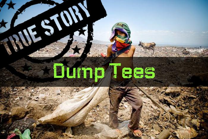 Dump Tees 700px